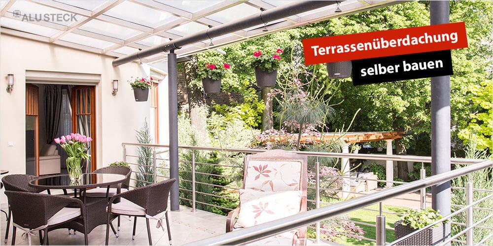 Terrassenüberdachung selber bauen - Terrassendach mit ALUSTECK®